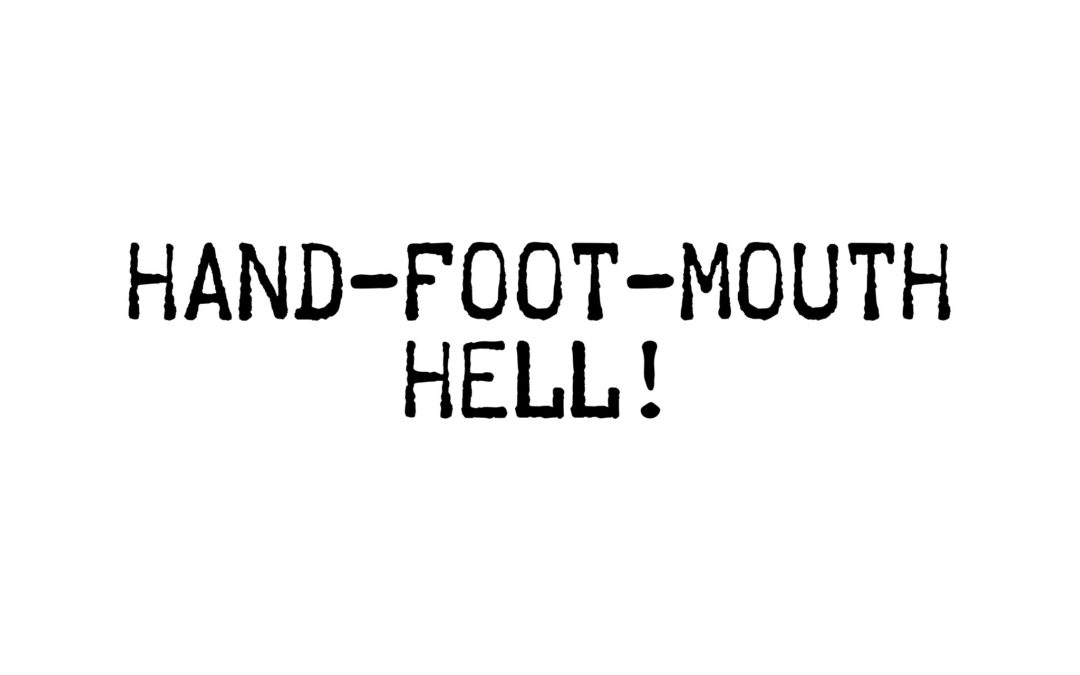How I dealt with Hand-Foot-Mouth [HFM] as an Adult